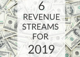 6 REVENUE streams for 2019